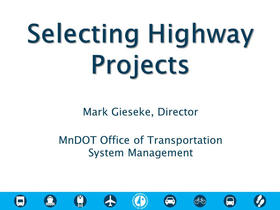 Mark Gieseke, Director MnDOT Office of Transportation System Management