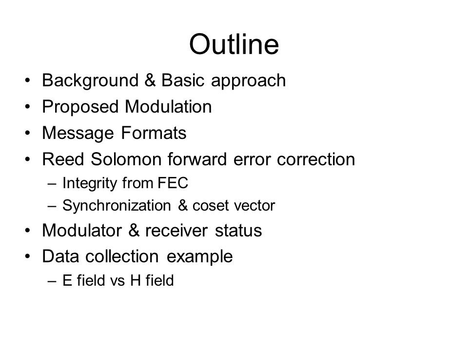 Synchronization/HMI An unsynchronized transmitter and receiver pair will not yield accurate data –In early tests w/CRC, erroneous messages were corrected by RS, and then accepted by 24 bit CRC Could use decoder failure as a way to test synchronization: –Issue of cyclic-like nature of RS code –Issue of the effect of error correction