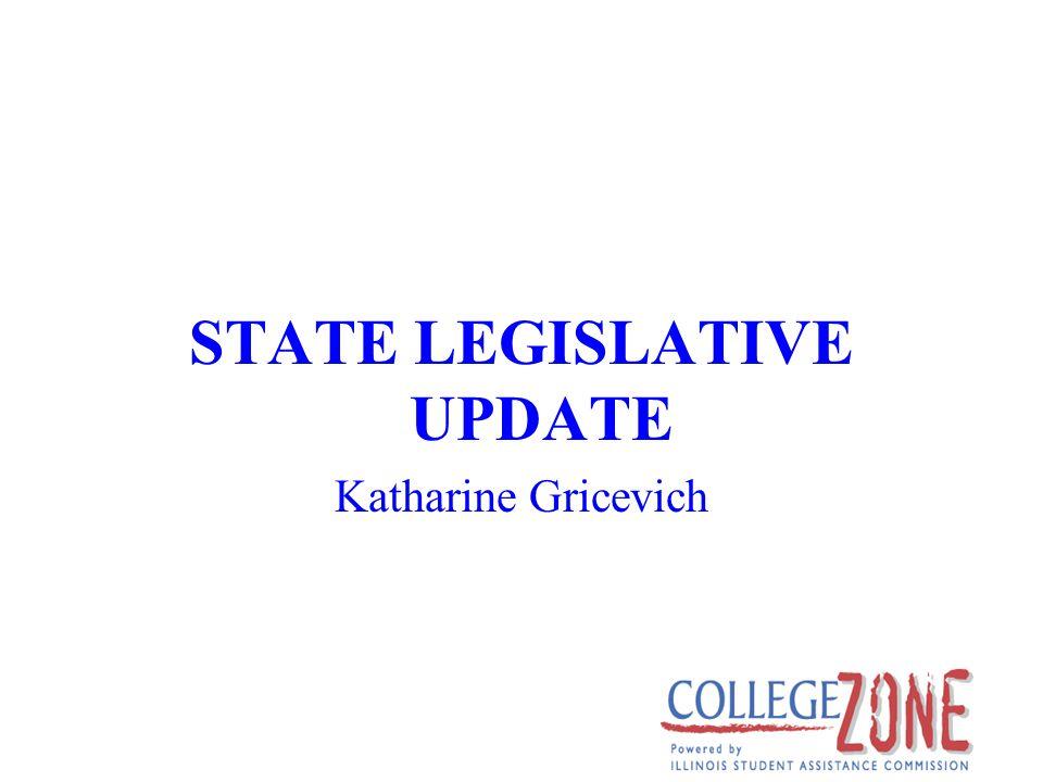STATE LEGISLATIVE UPDATE Katharine Gricevich