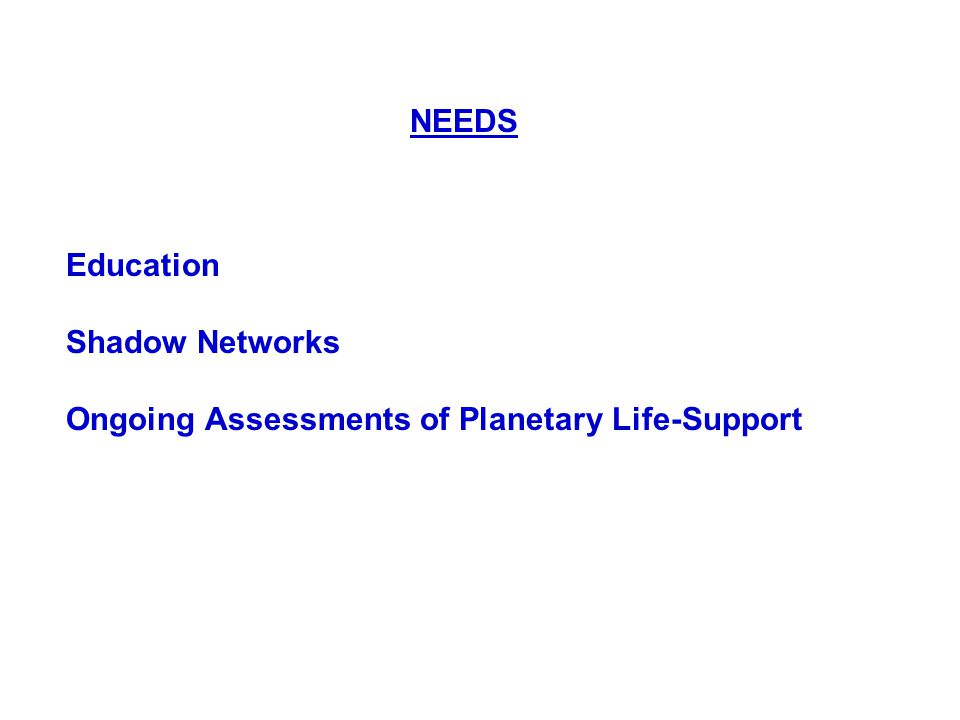 Education Shadow Networks Ongoing Assessments of Planetary Life-Support NEEDS