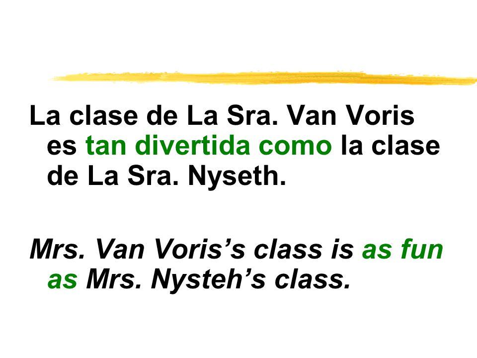 La clase de La Sra. Van Voris es tan divertida como la clase de La Sra.