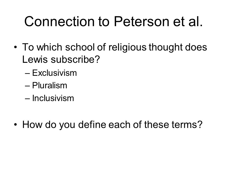 Connection to Peterson et al. To which school of religious thought does Lewis subscribe.