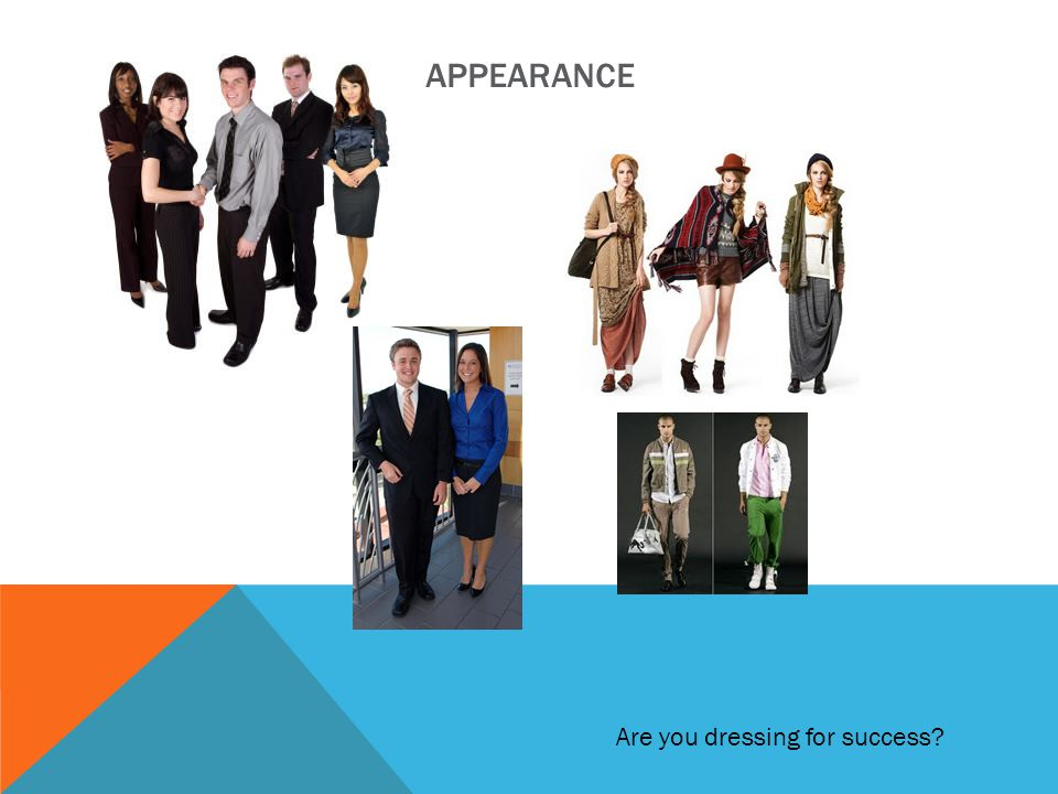 APPEARANCE Are you dressing for success?