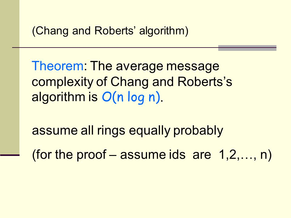 Theorem: The average message complexity of Chang and Roberts's algorithm is O(n log n).