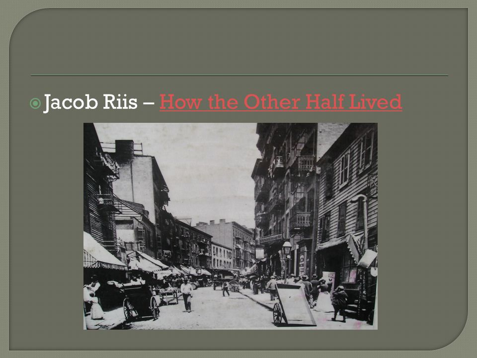  Jacob Riis – How the Other Half LivedHow the Other Half Lived