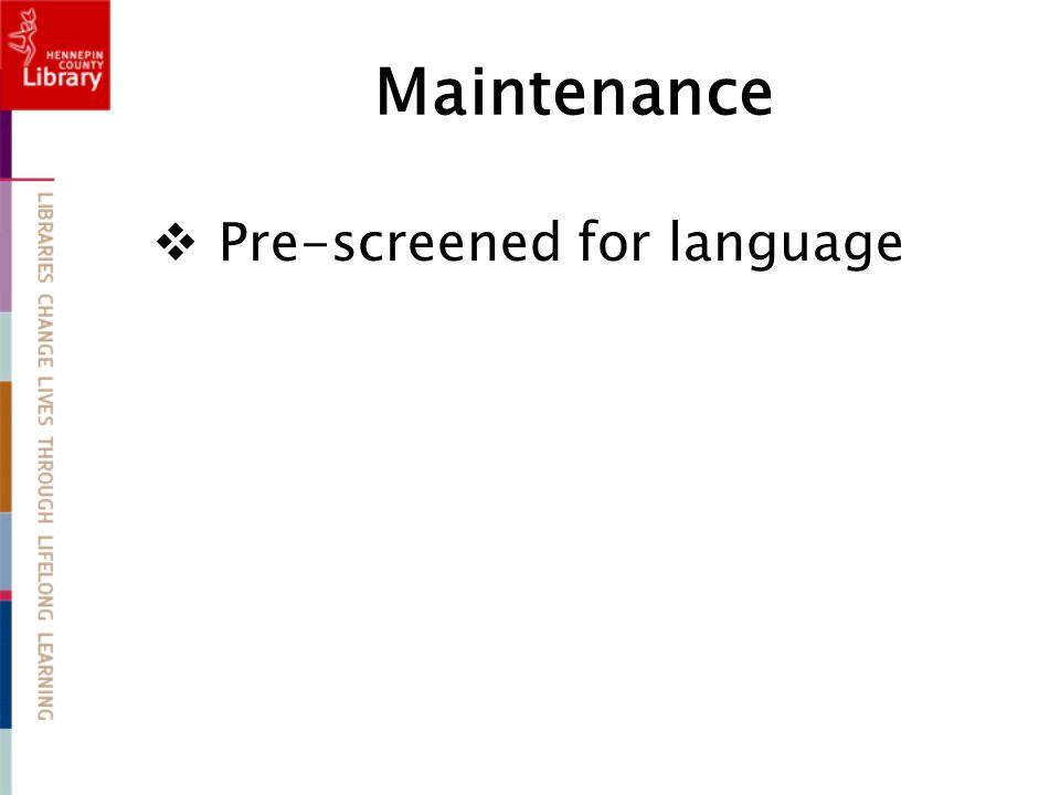 Maintenance  Pre-screened for language