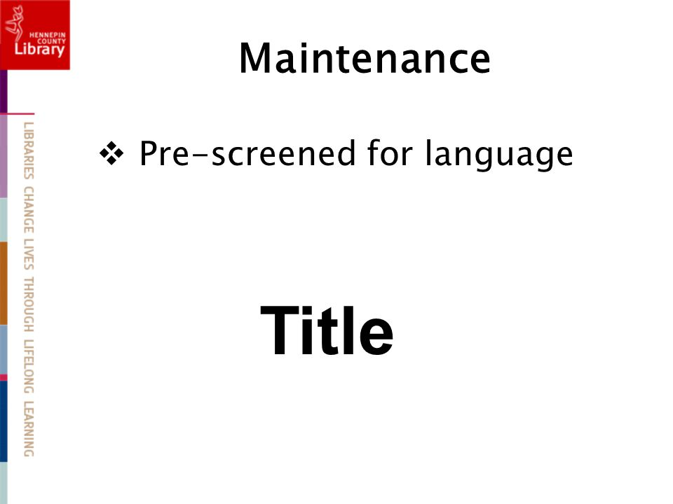 Maintenance  Pre-screened for language Title