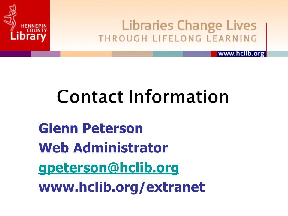 Contact Information Glenn Peterson Web Administrator gpeterson@hclib.org www.hclib.org/extranet