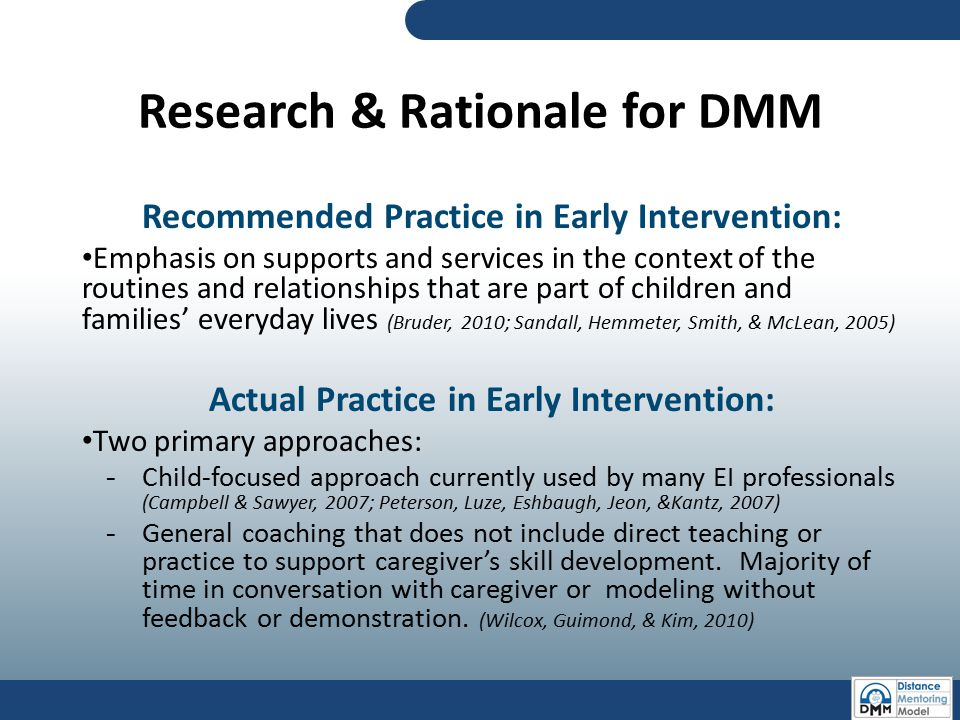Research & Rationale for DMM Recommended Practice in Early Intervention: Emphasis on supports and services in the context of the routines and relation