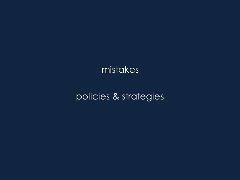 mistakes policies & strategies