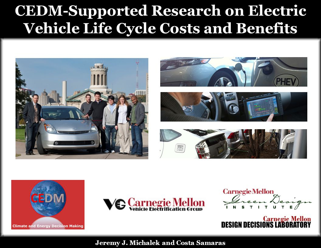 CEDM-Supported Research on Electric Vehicle Life Cycle Costs and Benefits Jeremy J.