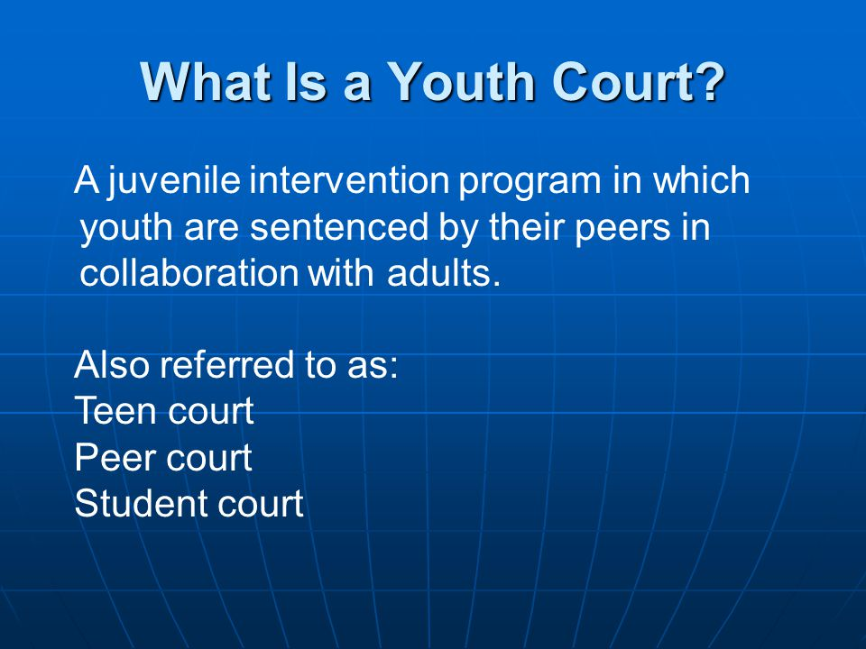Common Youth Volunteer Roles in Youth Court Hearings* Defense Attorney (youth advocate) Defense Attorney (youth advocate) Prosecuting Attorney (community advocate) Prosecuting Attorney (community advocate) Clerk Clerk Bailiff Bailiff Jurors Jurors Sometimes, a youth judge Sometimes, a youth judge *Volunteer roles will vary according to the program model the youth court utilizes.