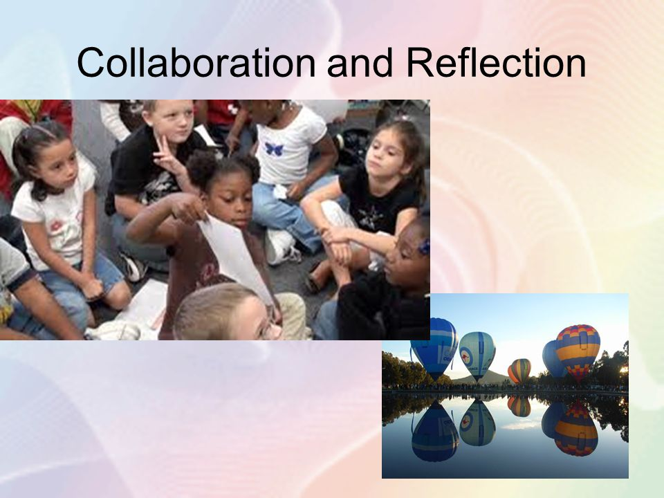 Collaboration and Reflection