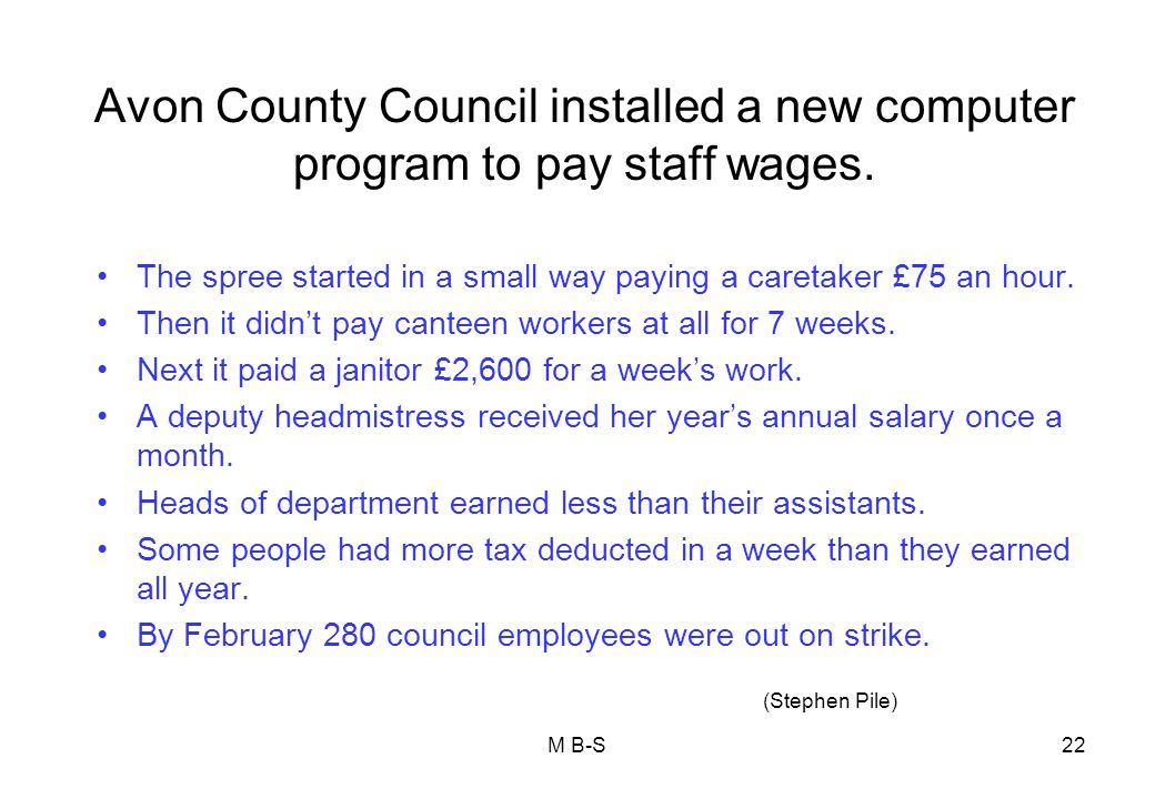 Avon County Council installed a new computer program to pay staff wages.