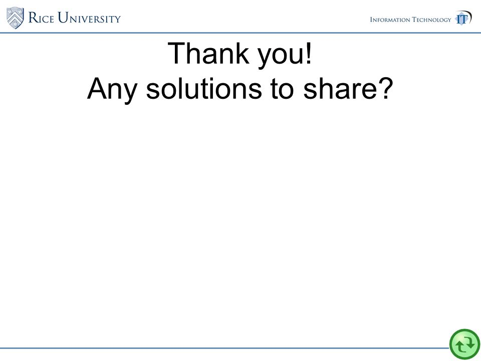 Thank you! Any solutions to share