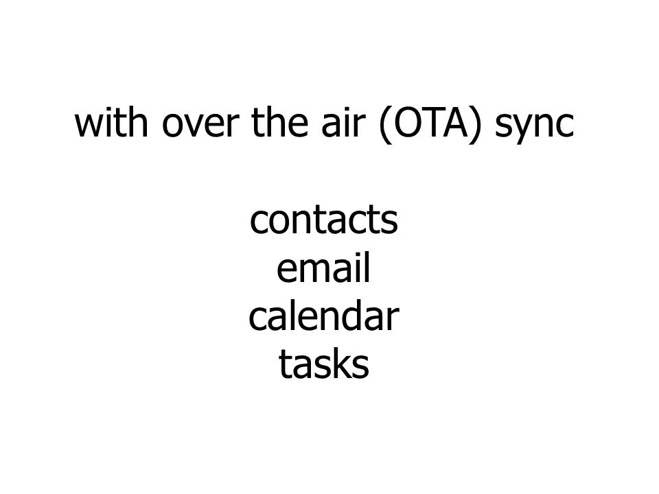 with over the air (OTA) sync contacts email calendar tasks