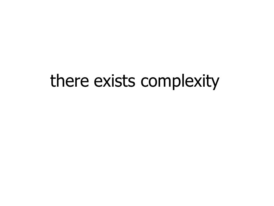 there exists complexity