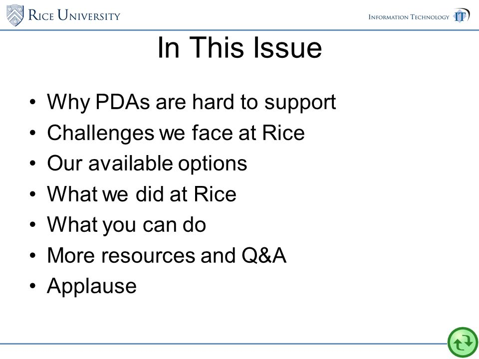 In This Issue Why PDAs are hard to support Challenges we face at Rice Our available options What we did at Rice What you can do More resources and Q&A Applause