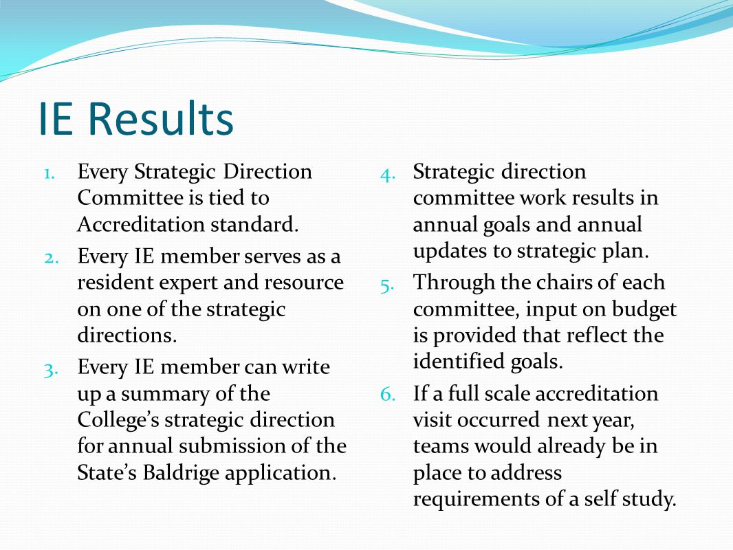 IE Results 1. Every Strategic Direction Committee is tied to Accreditation standard.