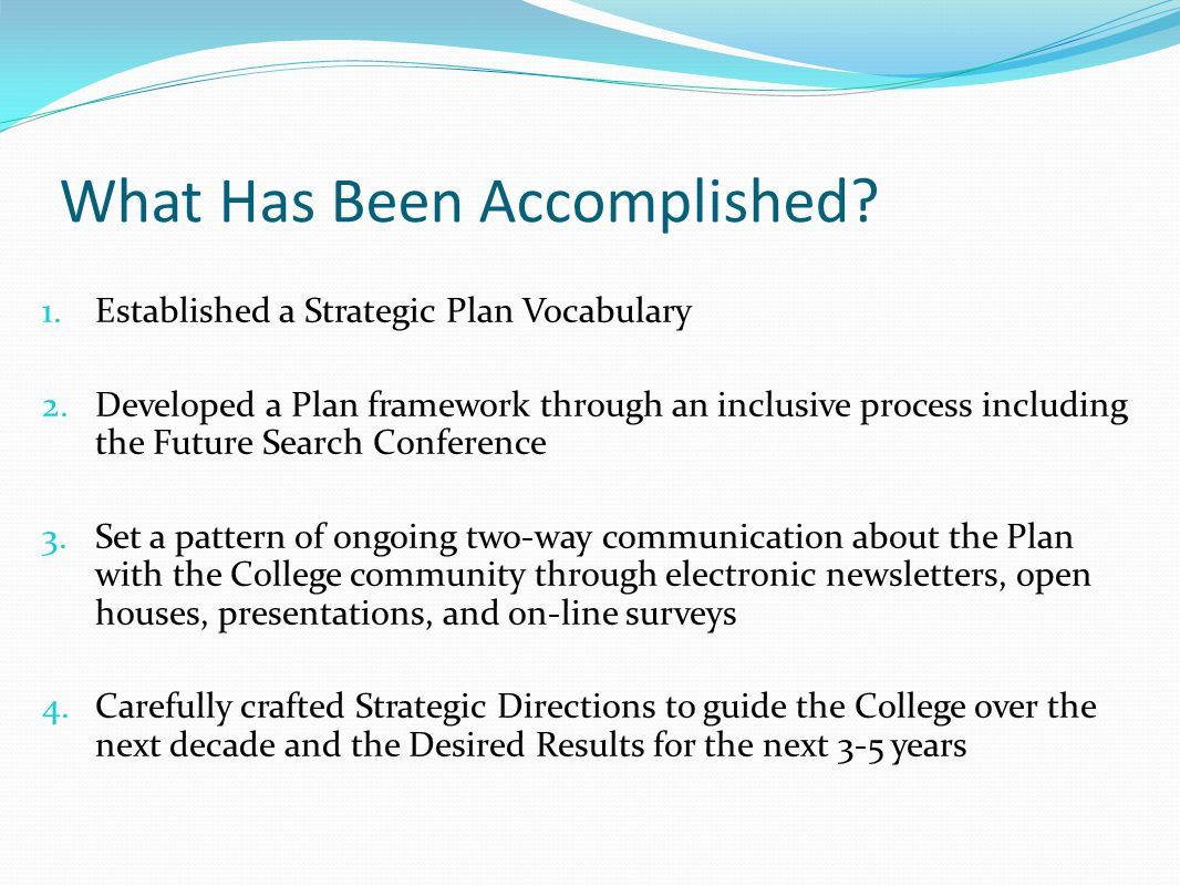 What Has Been Accomplished.1. Established a Strategic Plan Vocabulary 2.