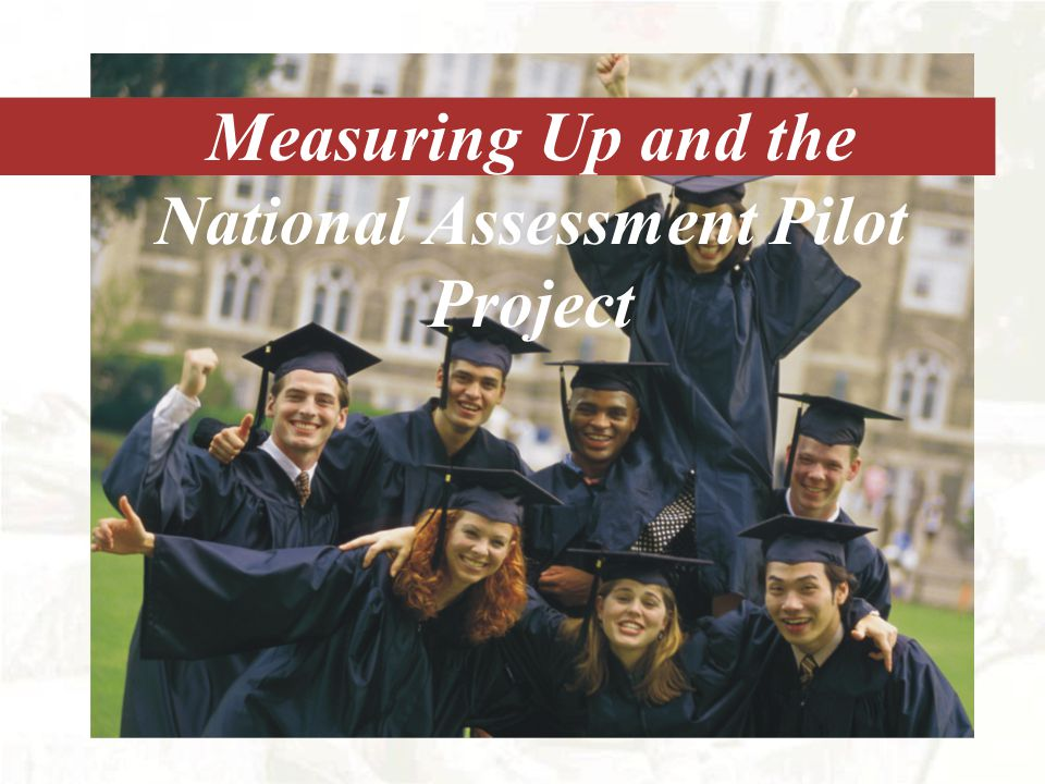 Measuring Up and the National Assessment Pilot Project