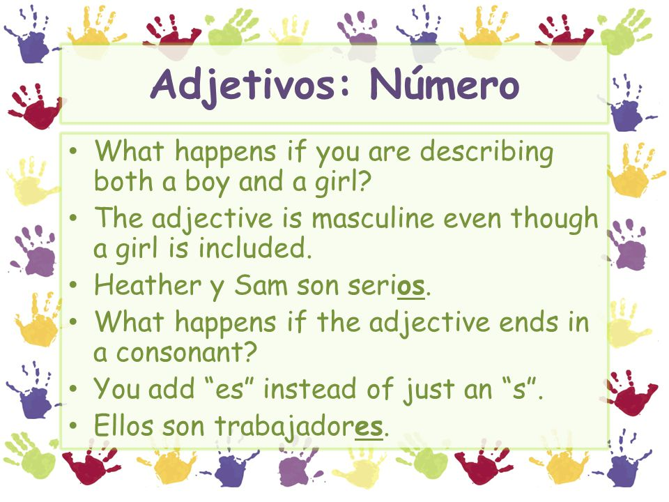 Adjetivos: Número What happens if you are describing both a boy and a girl.