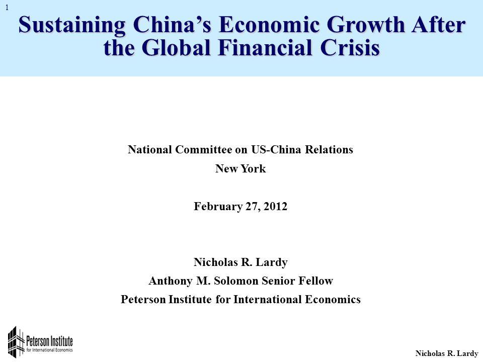 Nicholas R. Lardy 1 National Committee on US-China Relations New York February 27, 2012 Nicholas R.