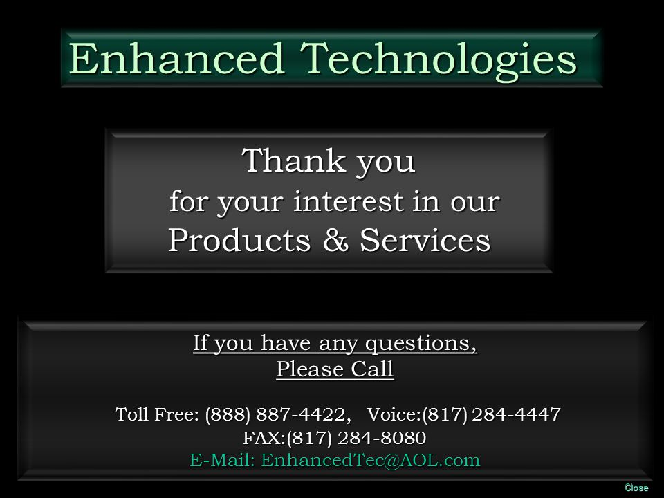 Thank you for your interest in our for your interest in our Products & Services If you have any questions, Please Call Toll Free: (888) 887-4422, Voic