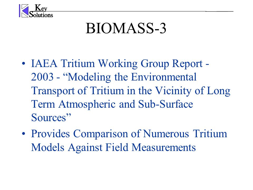 BIOMASS-3 Models Atmospheric Releases of Molecular Tritium (HT) as well as Tritiated Water (HTO) These are all screening models and as such result in very conservative estimates of Tritium exposure.