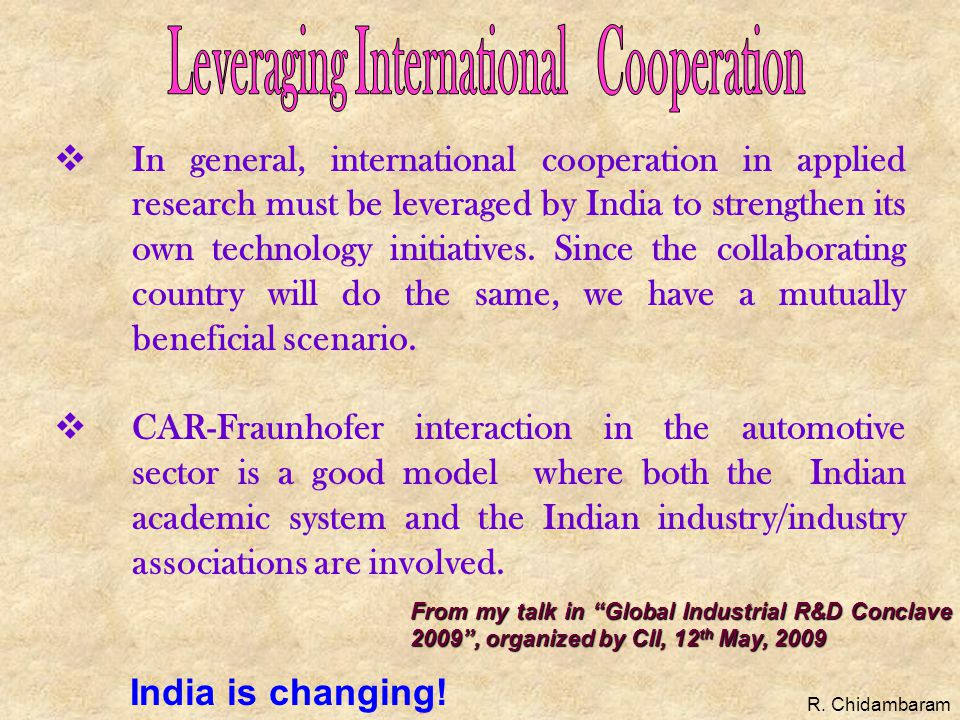  In general, international cooperation in applied research must be leveraged by India to strengthen its own technology initiatives.