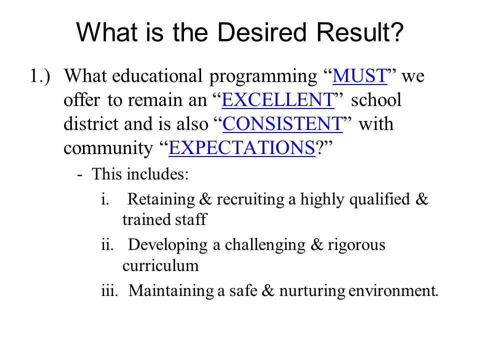 What is the Evidence that we are achieving the desired result.