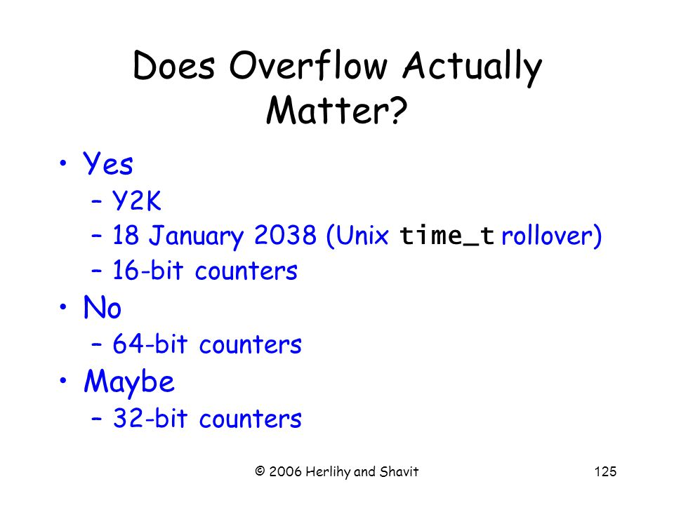© 2006 Herlihy and Shavit125 Does Overflow Actually Matter.
