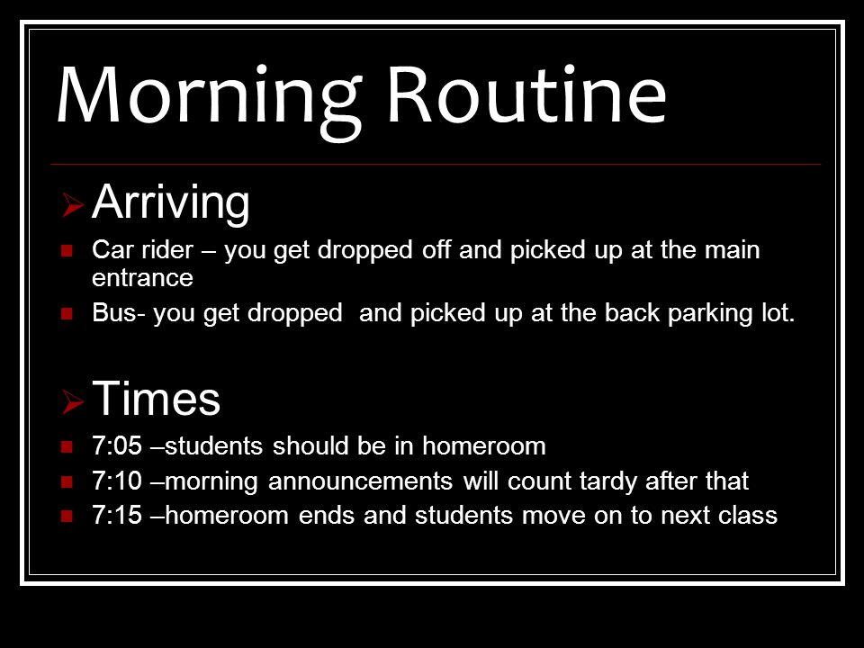  Morning Checklist Locker Go to breakfast (before class) Return books and magazines Restroom on your hall