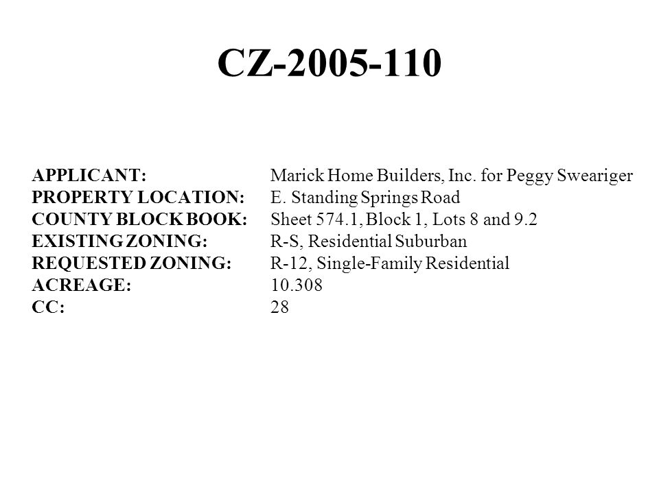 CZ-2005-110 APPLICANT:Marick Home Builders, Inc. for Peggy Sweariger PROPERTY LOCATION:E.