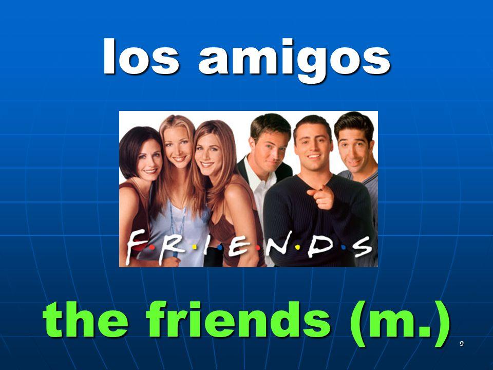 8 las amigas the friends (m.)