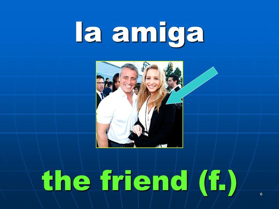5 el amigo the friend (m.)