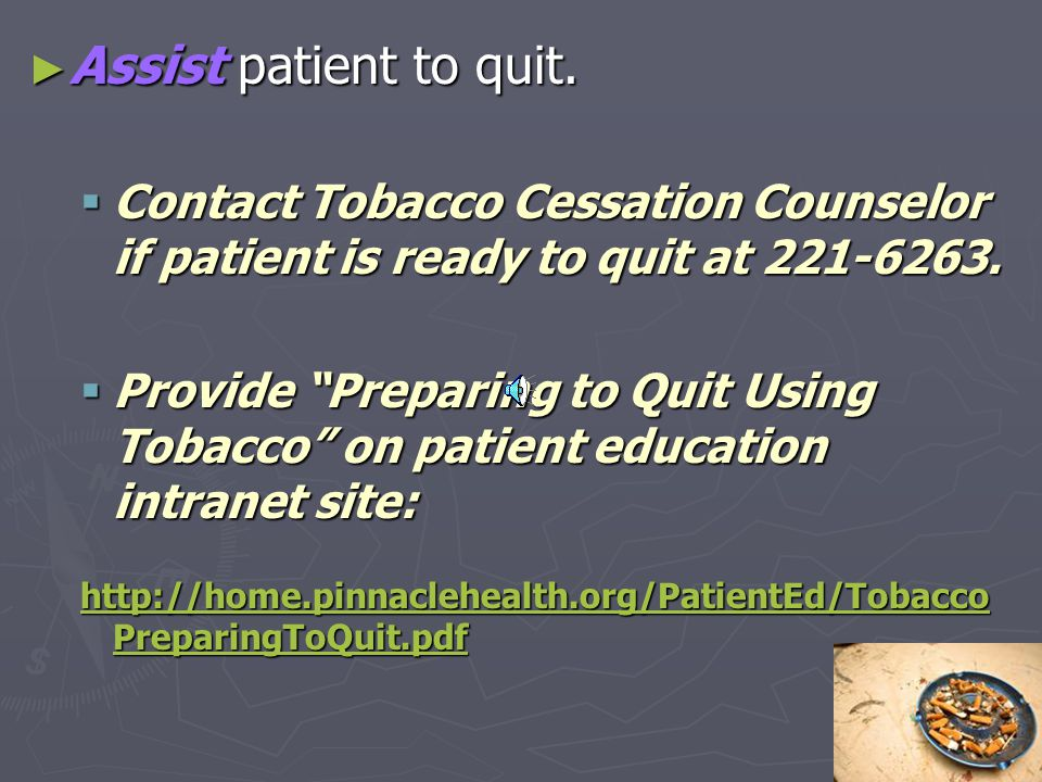 ► Assist patient to quit.