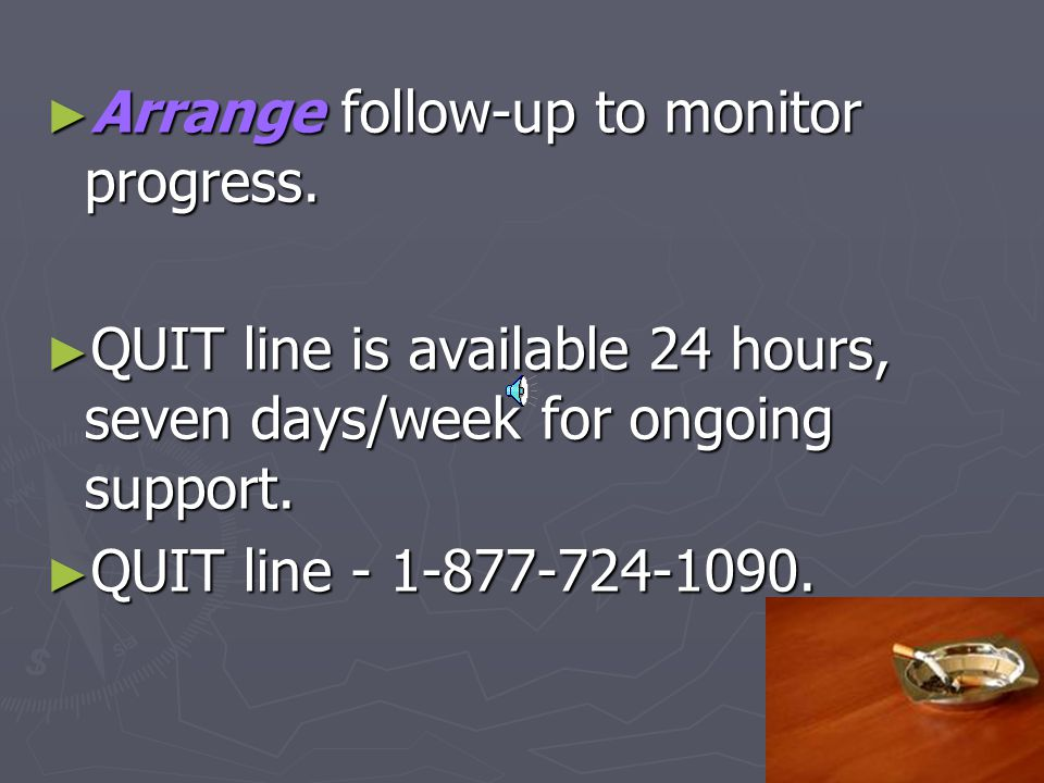 ► Arrange follow-up to monitor progress.