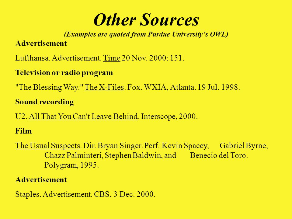 Other Sources (Examples are quoted from Purdue University's OWL) Advertisement Lufthansa.