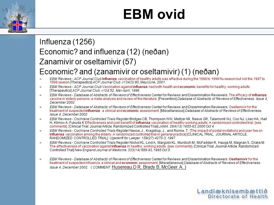 EBM ovid Influenza (1256) Economic? and influenza (12) (neðan) Zanamivir or oseltamivir (57) Economic? and (zanamivir or oseltamivir) (1) (neðan)  EB