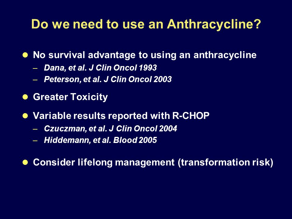 Do we need to use an Anthracycline. No survival advantage to using an anthracycline –Dana, et al.