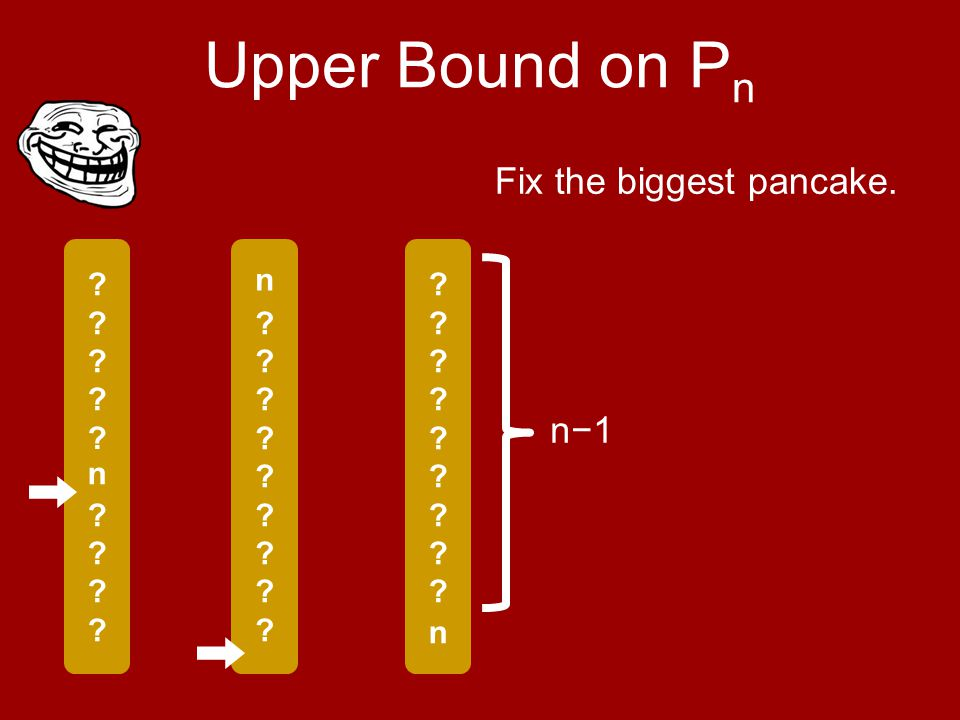 . Upper Bound on P n n .