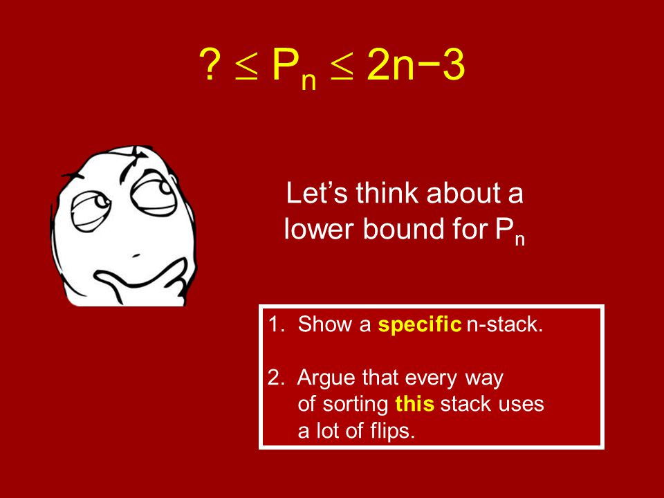  P n  2n−3 Let's think about a lower bound for P n 1.