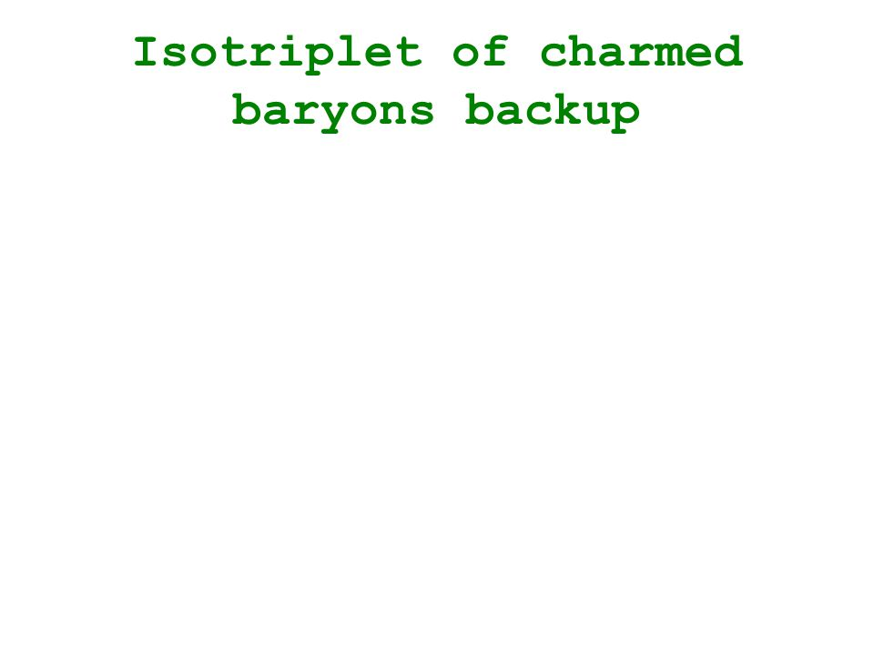 Isotriplet of charmed baryons backup