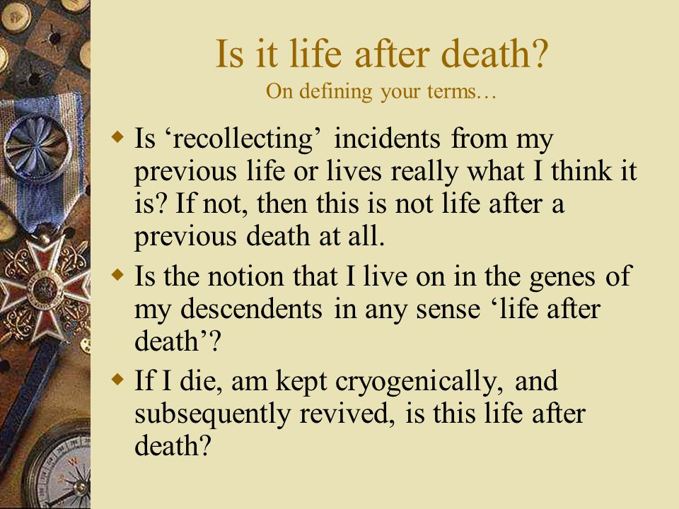 Is there any evidence to support life after death.