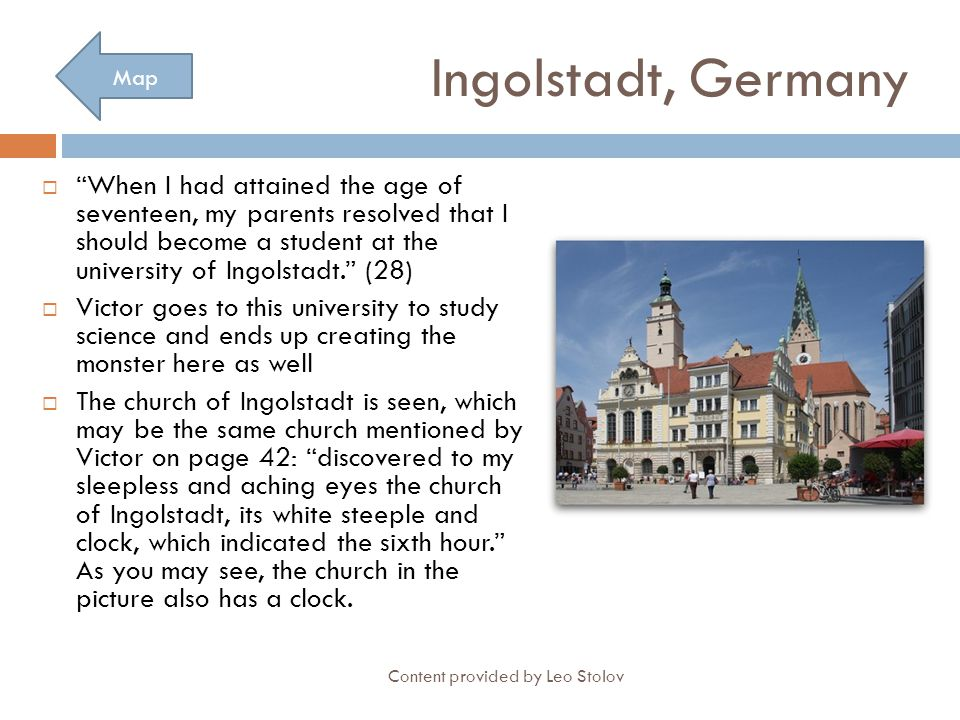 """Ingolstadt, Germany  """"When I had attained the age of seventeen, my parents resolved that I should become a student at the university of Ingolstadt."""""""