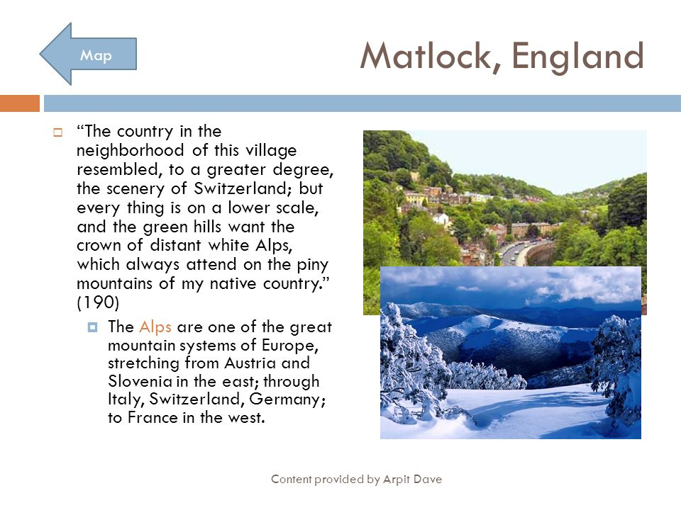 """Content provided by Arpit Dave Matlock, England  """"The country in the neighborhood of this village resembled, to a greater degree, the scenery of Swit"""