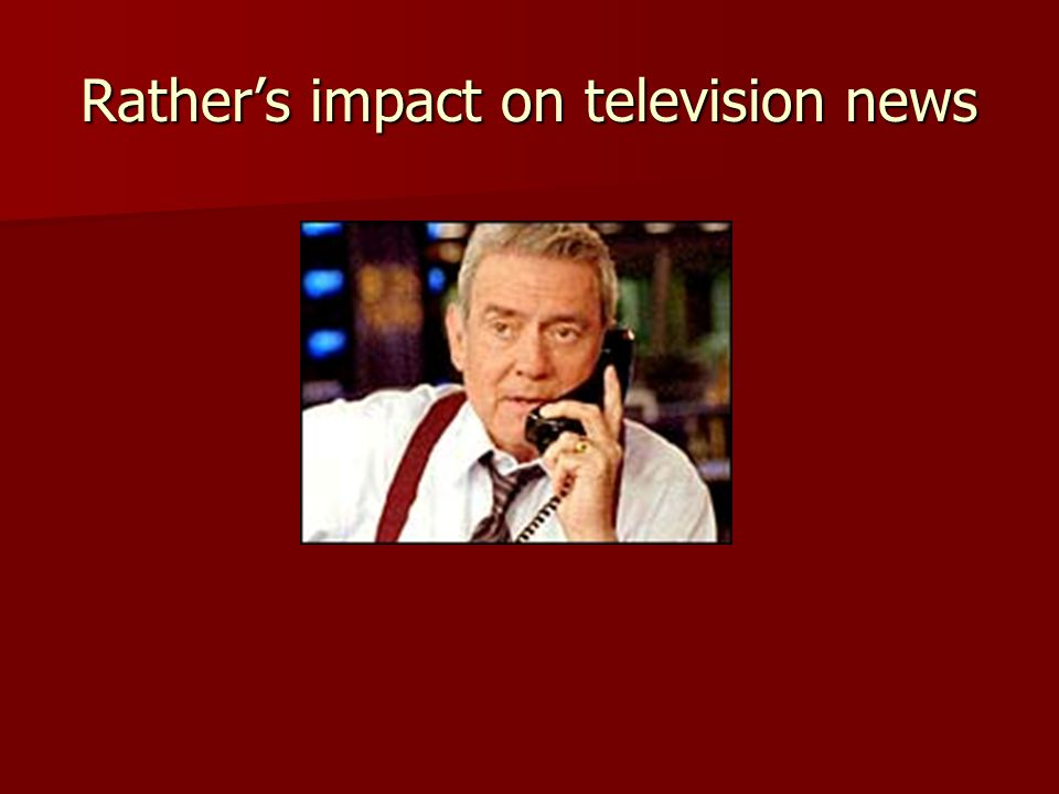 Rather's impact on television news