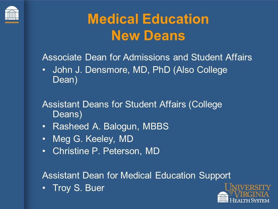 Medical Education New Deans Associate Dean for Admissions and Student Affairs John J.