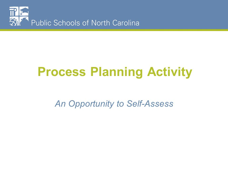 Process Planning Activity An Opportunity to Self-Assess